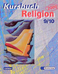 Kursbuch Religion 2000, 9./10. Schuljahr: Für den Religionsunterricht - Gerhard Kraft
