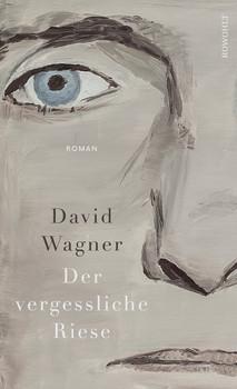 Der vergessliche Riese - David Wagner  [Gebundene Ausgabe]