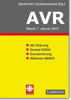 Richtlinien für Arbeitsverträge in den Einrichtungen des Deutschen Caritasverbandes (AVR). Buchausgabe 2018 [Taschenbuch]
