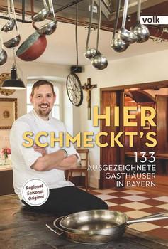 Hier schmeckt's. 133 ausgezeichnete Gasthäuser in Bayern [Gebundene Ausgabe]
