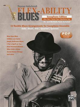 Flex-Ability Blues – Saxophone Edition. 10 flexible Blues Arrangements for Saxophone Ensemble: Solo | Duet | Trio | Quartet | Quintet - Thomas Hufschmidt  [Taschenbuch]