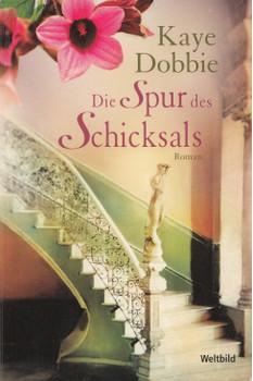 Die Spur des Schicksals - Kaye Dobbie [Taschenbuch, Weltbild]