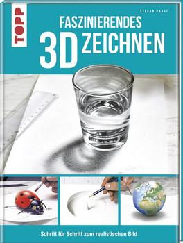 Faszinierendes 3D-Zeichnen. Schritt für Schritt zum realistischen Bild - Stefan Pabst  [Gebundene Ausgabe]