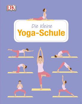Die kleine Yoga-Schule [Gebundene Ausgabe]