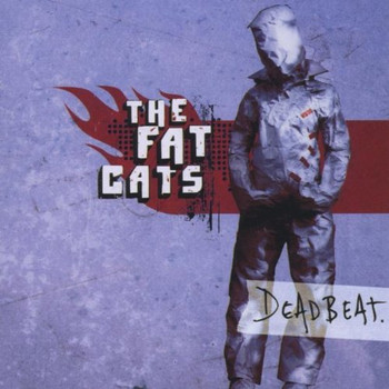 the Fat Cats - Deadbeat
