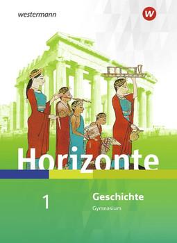 Horizonte / Horizonte - Geschichte für Nordrhein-Westfalen und Schleswig-Holstein - Ausgabe 2019. Geschichte für Nordrhein-Westfalen und Schleswig-Holstein - Ausgabe 2019 / Schülerband 1 [Taschenbuch]