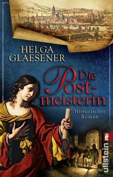 Die Postmeisterin. Historischer Roman - Helga Glaesener  [Taschenbuch]