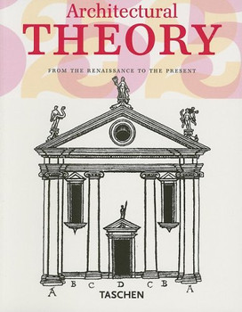 Architectural Theory: From the Renaissance to the Present (Klotz)