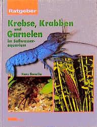 Krebse, Krabben und Garnelen im Süßwasseraquarium, Ratgeber - Hans Gonella