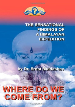 Where do we come from? - Muldashev, Dr. Ernst