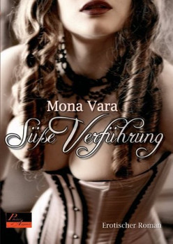 Süße Verführung: Erotischer Roman - Mona Vara