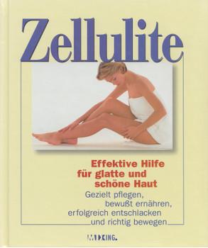 Zellulite: Effektive Hilfe für glatte und schöne Haut - gezielt pflegen, bewusst ernähren, erfolgreich entschlacken und richtig bewegen [Gebundene Ausgabe]