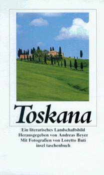 Toskana: Ein literarisches Landschaftsbild (insel taschenbuch)