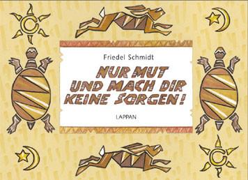 Nur Mut und mach dir keine Sorgen - Friedel Schmidt