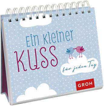 Ein kleiner Kuss für jeden Tag: Aufstellbuch - GROH Verlag