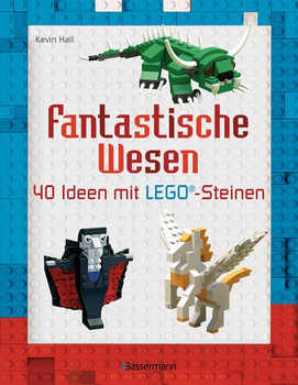 Fantastische Wesen. 40 Ideen mit LEGO®-Steinen - Kevin Hall  [Taschenbuch]