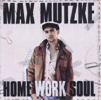 Max Mutzke - Home Work Soul