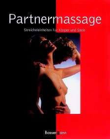 Partnermassage. Streicheleinheiten für Körper und Seele - Christine Unseld-Baumanns
