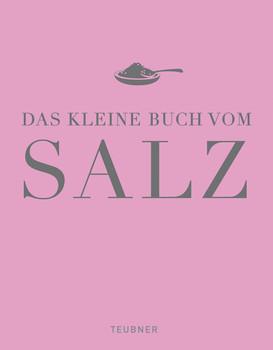 Das kleine Buch vom Salz - Ingrid Schindler