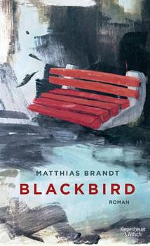 Blackbird. Roman - Matthias Brandt  [Gebundene Ausgabe]
