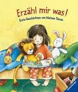 Erzähl mir was. Erste Geschichten von kleinen Tieren - Rosemarie Künzler-Behncke