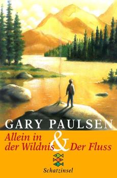 Allein in der Wildnis. Der Fluss - Gary Paulsen