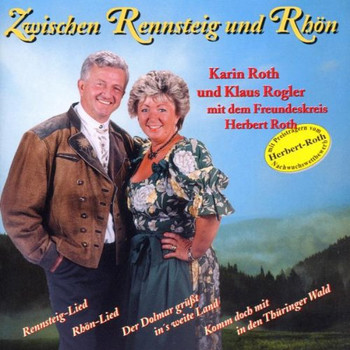Klaus Rogler & Freundeskreis Herbert Roth Karin Roth - Zwischen Rennsteig und Rhön