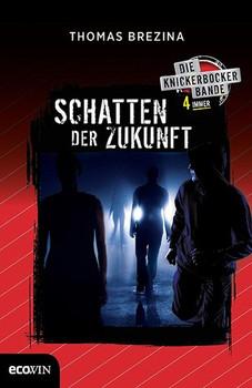 Knickerbocker4immer - Schatten aus der Zukunft - Thomas Brezina  [Gebundene Ausgabe]