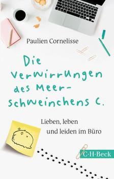 Die Verwirrung des Meerschweinchens. Lieben, leben und leiden im Büro - Paulien Cornelisse  [Taschenbuch]