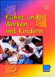 Kunst und Werken mit Kindern: Für die Berufsfachschule Kinderpflege. Nach den Richtlinien von NRW - H. Manthey