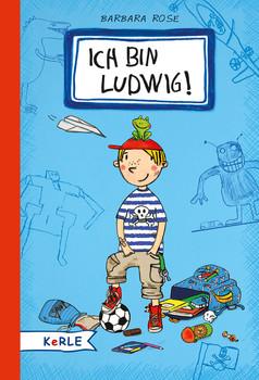 Ich bin Ludwig! - Rose, Barbara
