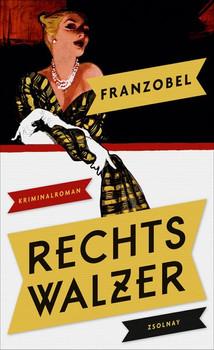Rechtswalzer. Kriminalroman - Franzobel  [Taschenbuch]