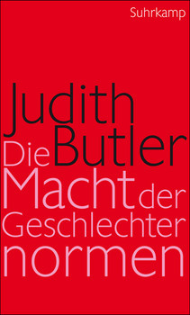 Die Macht der Geschlechternormen und die Grenzen des Menschlichen - Judith Butler
