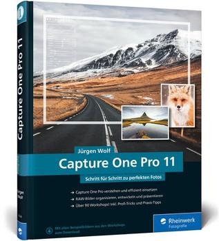 Capture One Pro 11. Schritt für Schritt zu perfekten Fotos - Workshops für Einsteiger und Fortgeschrittene - Jürgen Wolf  [Gebundene Ausgabe]