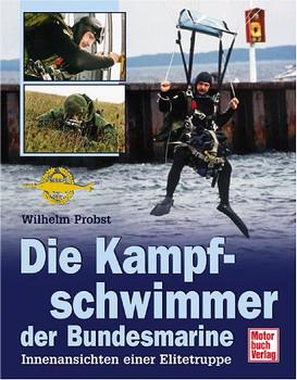 Kampfschwimmer der Bundesmarine. Innenansichten einer Elitetruppe - Wilhelm Probst