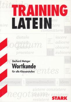 Training Latein: Wortkunde für alle Klassenstufen - Gerhard Metzger [Taschenbuch, 1. Auflage 1998]