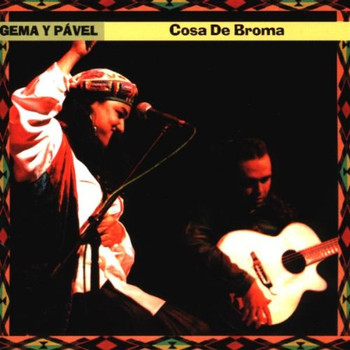 Gema Y Pavel - Cosa de Broma