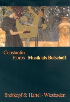 Musik als Botschaft - Constantin Floros  [Gebundene Ausgabe]