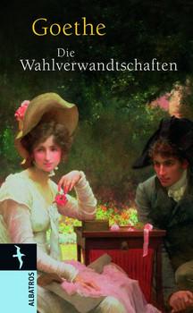 Die Wahlverwandtschaften - Johann Wolfgang von Goethe  [Gebundene Ausgabe]