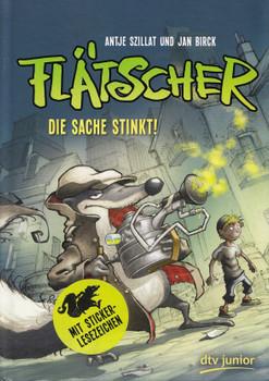 Flätscher: Band 1 - Die Sache stinkt! - Antje Szillat [Gebundene Ausgabe, inkl.Sticker-Lesezeichen]