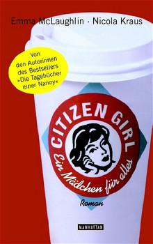 Citizen Girl - Ein Mädchen für alles - Emma McLaughlin