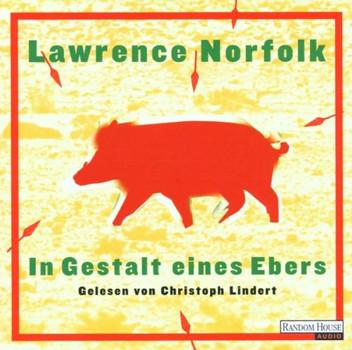 Lawrence Norfolk - In Gestalt Eines Ebers