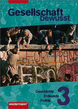 Gesellschaft bewusst. Gesellschaftslehre für Gesamtschulen: Gesellschaft bewusst, Gesellschaftslehre, Bd.3: Geschichte, Erdkunde, Politik - Jürgen Nebel
