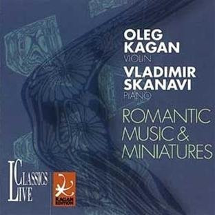 Oleg Kagan - Oleg Kagan Edition Vol. 20: Romantic Music & Miniatures