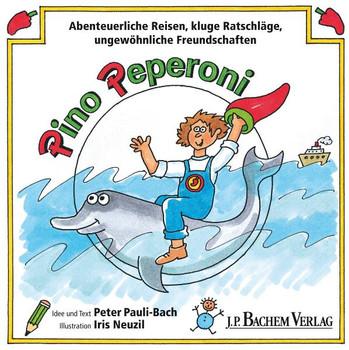 Pino Peperoni (HC Bd. 2): Abenteuerliche Reisen, kluge Ratschläge, ungewöhnliche Freundschaften - Pauli-Bach, Peter