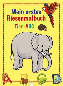 Tier ABC. Mein erstes Riesenmalbuch [Taschenbuch]