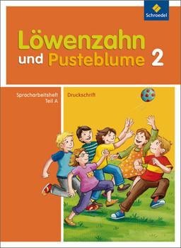 Löwenzahn und Pusteblume. Spracharbeitsheft A 2. Druckschrift: Ausgabe 2009 - Jens Hinnrichs
