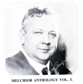 Lauritz Melchior - Melchior-Anthologie Vol. 3 (Electrola-Aufnahmen 1926-1930)