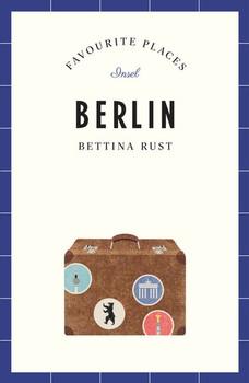 Berlin – Favourite Places - Bettina Rust  [Taschenbuch]