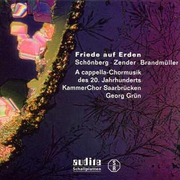 Georg Grün - Friede auf Erden (A cappella-Chormusik des 20. Jahrhunderts)